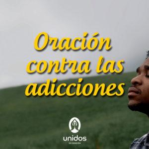 Oración contra las adicciones