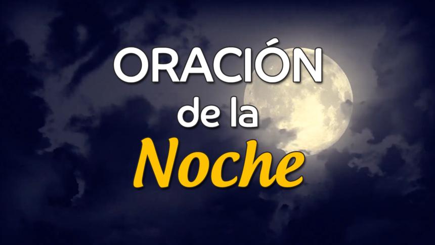 VIDEO: Oración de la noche para el 11 de Julio