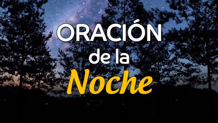 VIDEO: Oración de la noche para el 12 de Enero