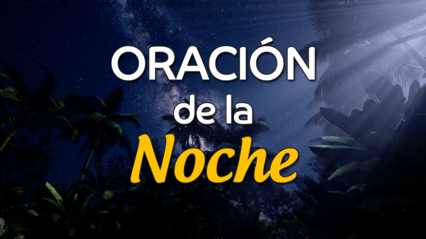 VIDEO: Oración de la noche para el 14 de Enero