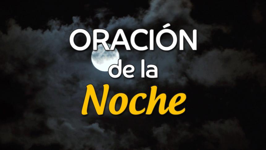 VIDEO: Oración de la noche para el 15 de Enero