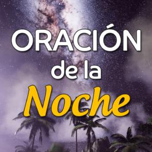 VIDEO: Oración de la noche para el 28 de Febrero