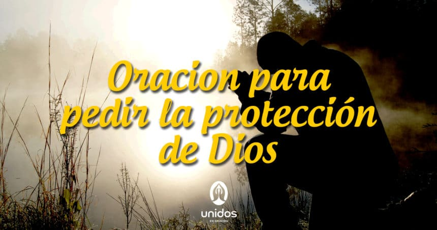 Oración para pedir la protección de Dios