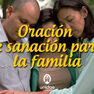 Oración de sanación para la familia