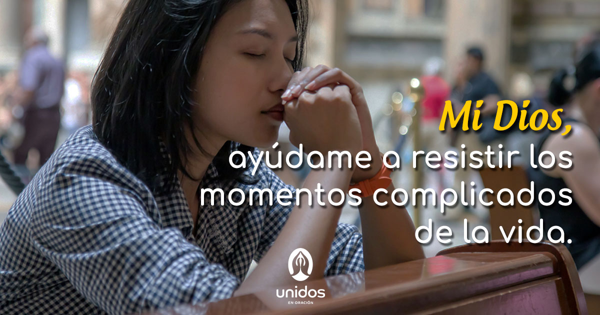 Oración para resistir en momentos complicados