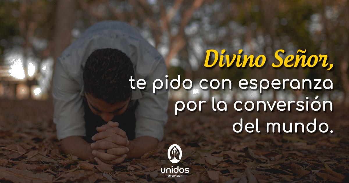 Oración de esperanza por la conversión del mundo